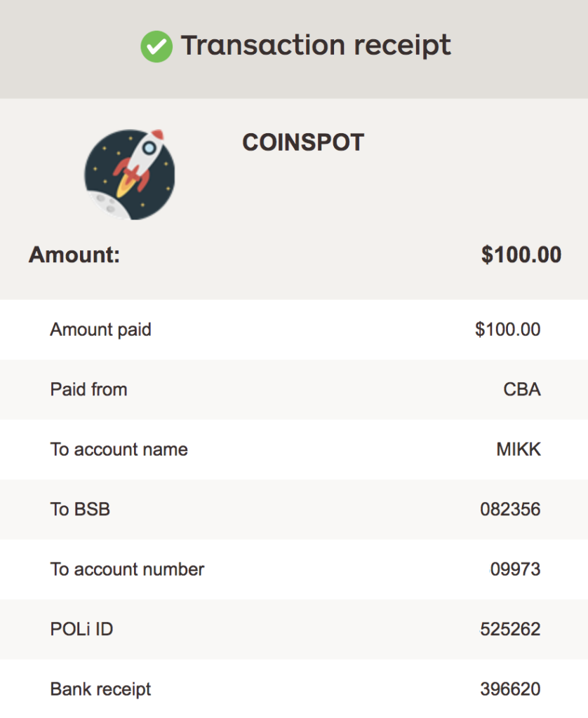 When the AUD has cleared into CoinSpot's account, you will receive a receipt and be able to spend your money on crypto.