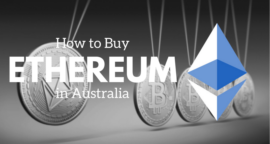 How to buy Ethereum in Australia.