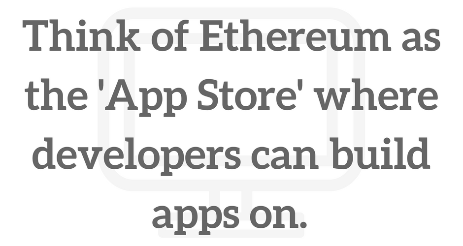 What is Ethereum? ETH can be thought of as the app store where developers can build DApps on.